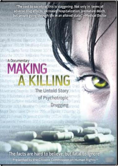 Making a Killing - The Untold Story of Psychotropic Drugging