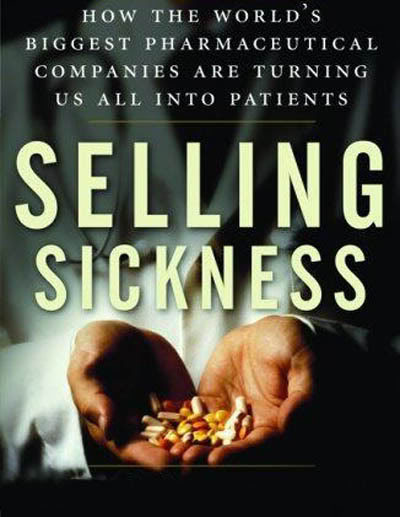 Selling Sickness - Pharmaceutical Drugs